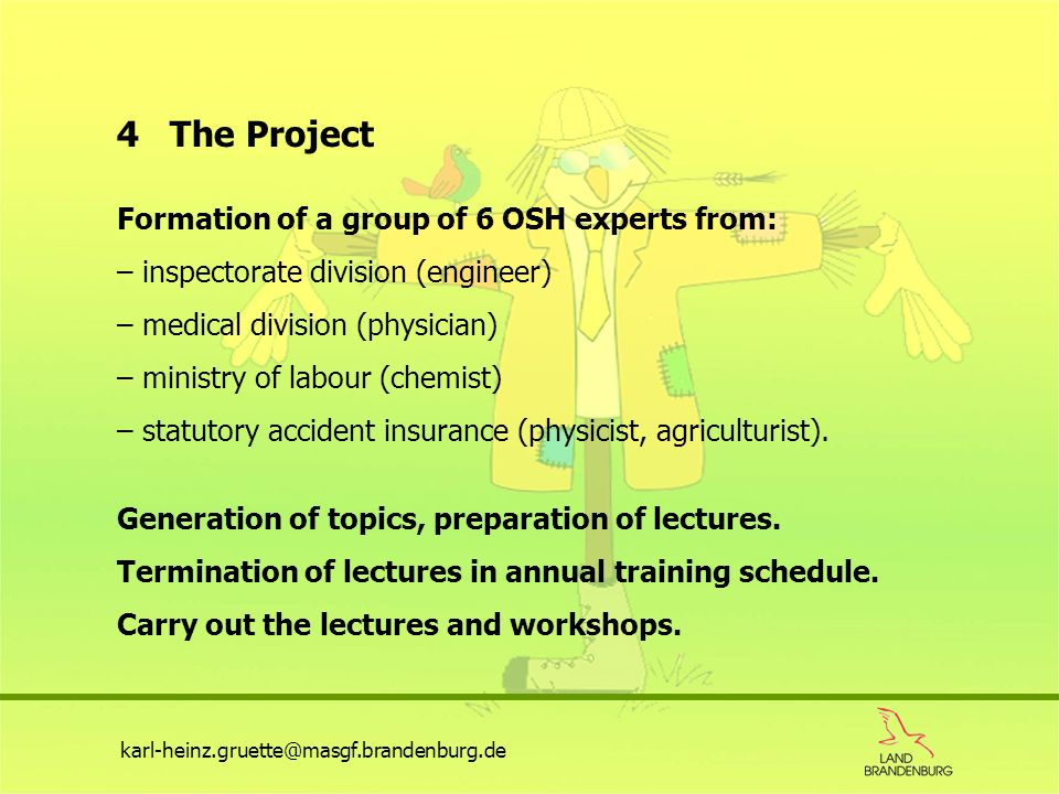 4 The Project Formation of a group of 6 OSH experts from: