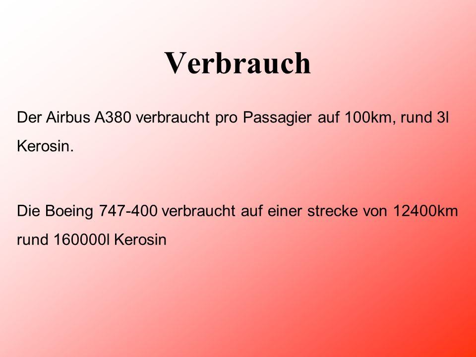 Verbrauch Der Airbus A380 verbraucht pro Passagier auf 100km, rund 3l