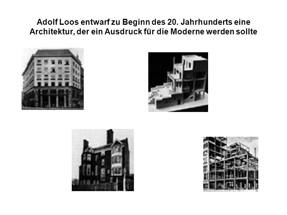 Adolf Loos entwarf zu Beginn des 20