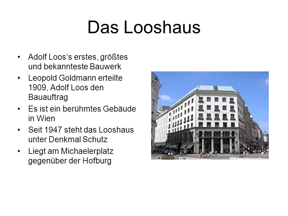 Das Looshaus Adolf Loos's erstes, größtes und bekannteste Bauwerk