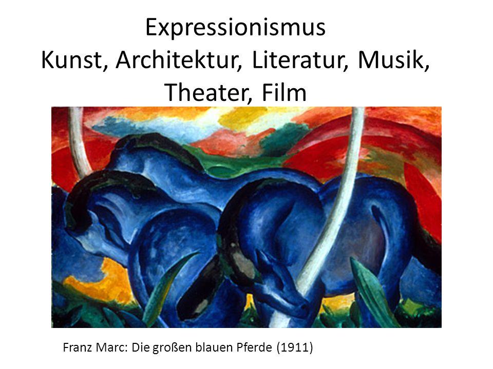 Expressionismus Kunst, Architektur, Literatur, Musik, Theater, Film