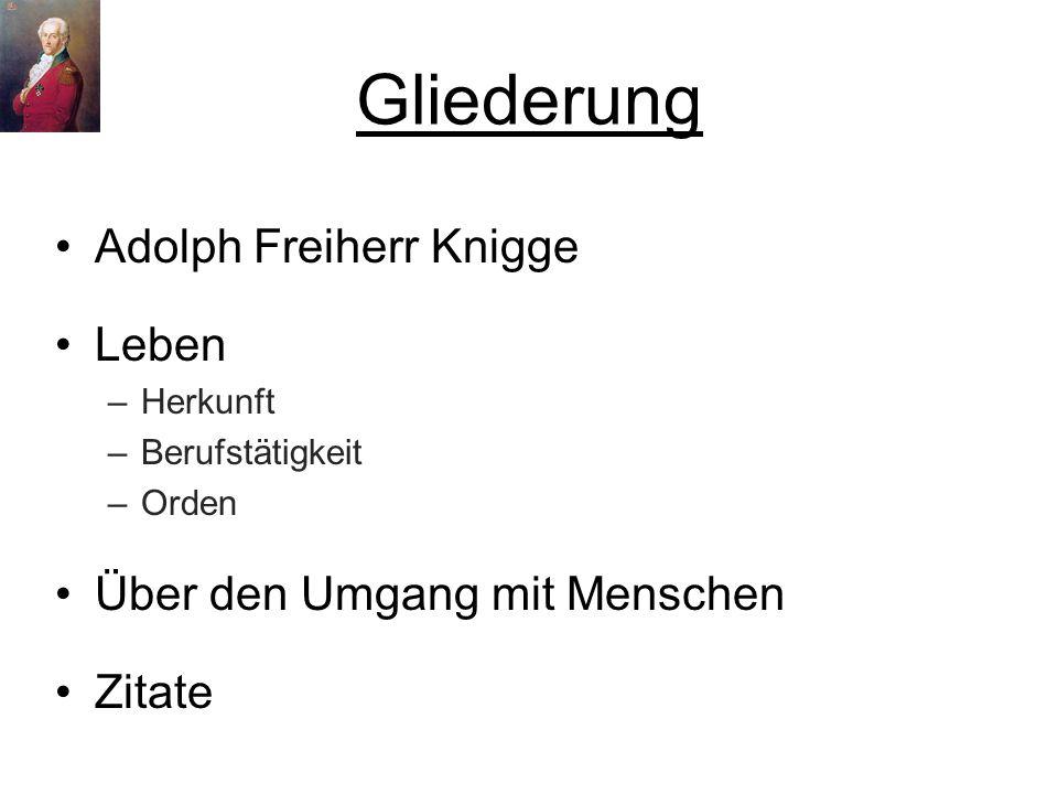 Gliederung Adolph Freiherr Knigge Leben Über den Umgang mit Menschen