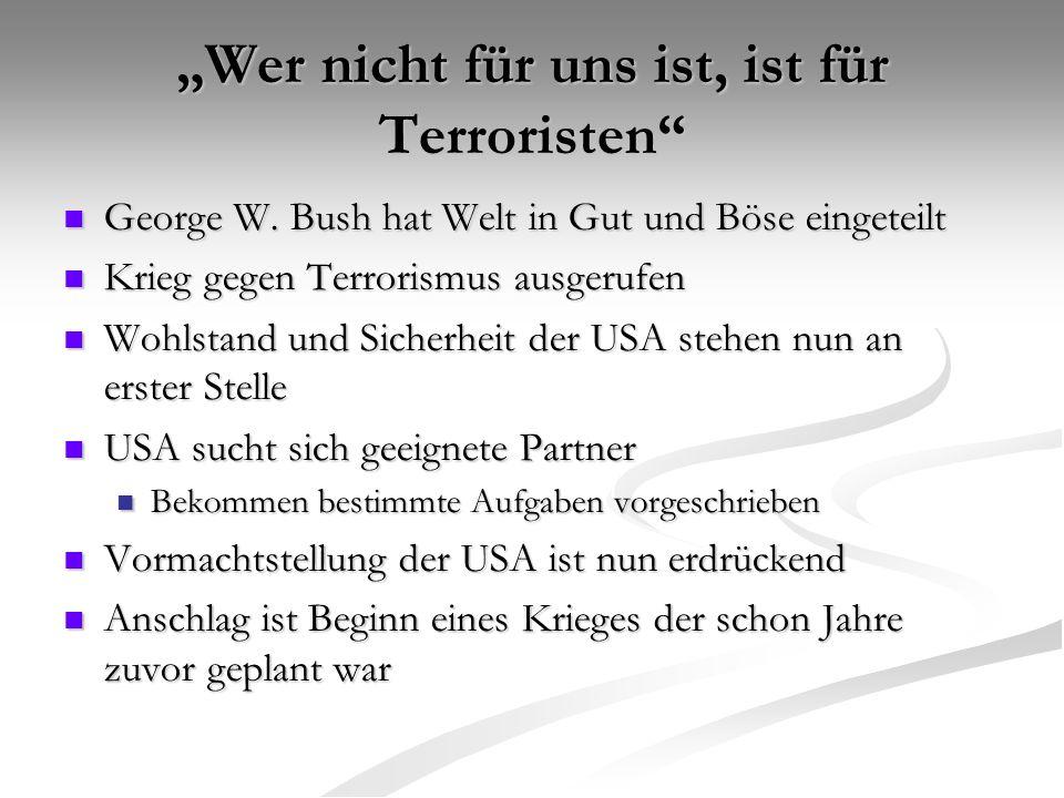 """""""Wer nicht für uns ist, ist für Terroristen"""