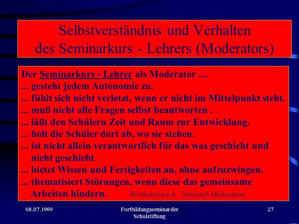 Selbstverständnis und Verhalten des Seminarkurs - Lehrers (Moderators)
