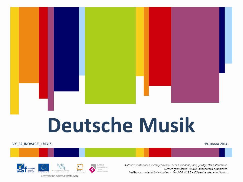 Deutsche Musik VY_32_INOVACE_170315 19. února 2014