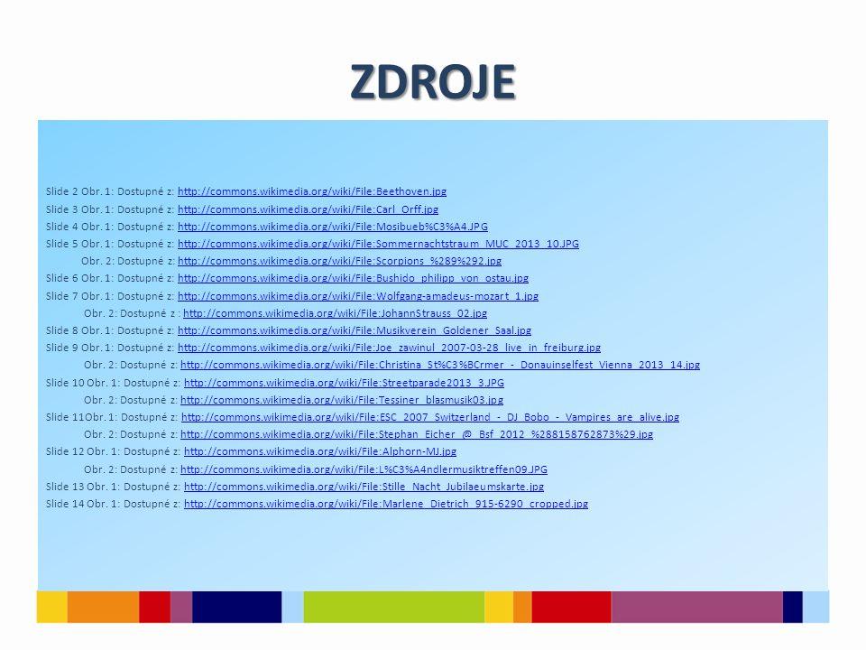 ZDROJE Slide 2 Obr. 1: Dostupné z: http://commons.wikimedia.org/wiki/File:Beethoven.jpg.