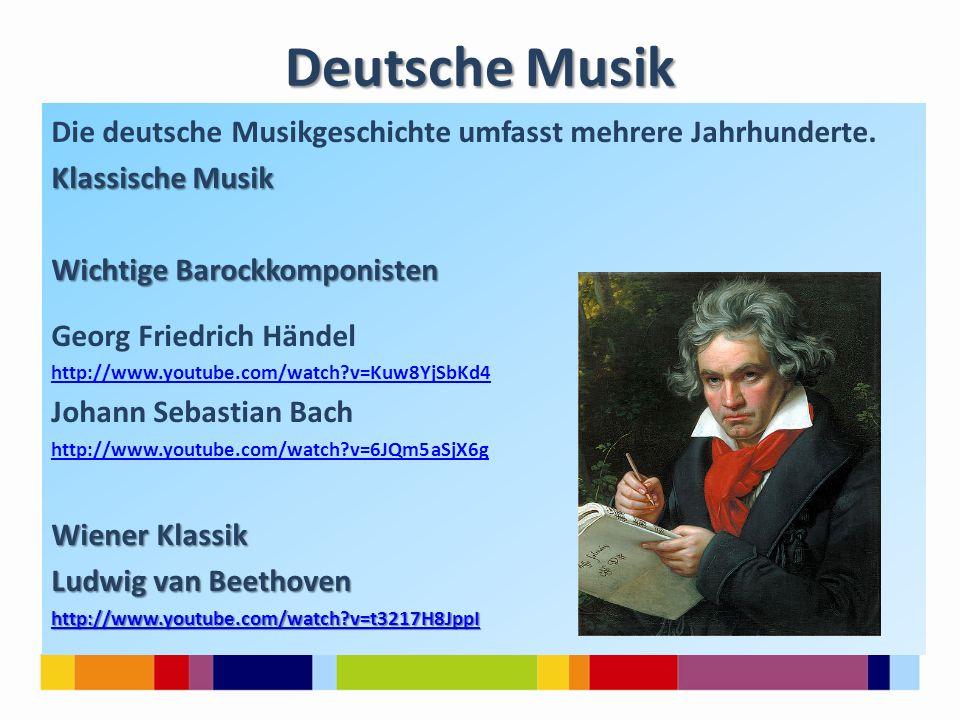 Deutsche Musik Die deutsche Musikgeschichte umfasst mehrere Jahrhunderte. Klassische Musik. Wichtige Barockkomponisten.