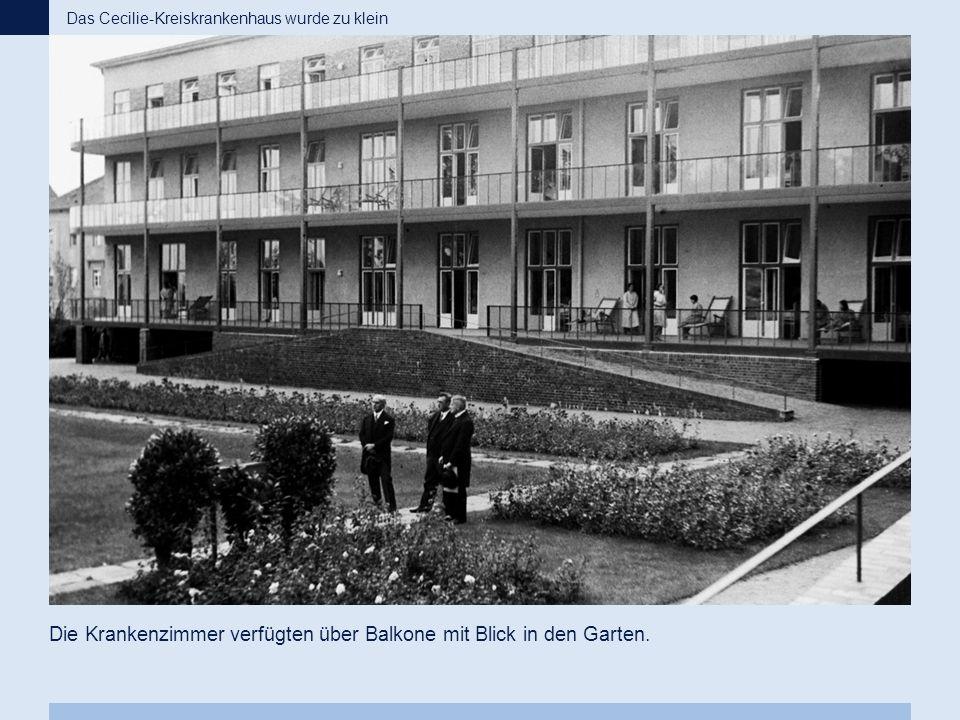 Die Krankenzimmer verfügten über Balkone mit Blick in den Garten.