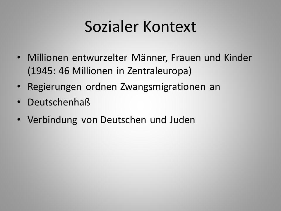 Sozialer Kontext Millionen entwurzelter Männer, Frauen und Kinder (1945: 46 Millionen in Zentraleuropa)