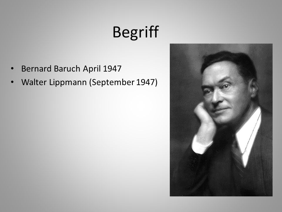 Begriff Bernard Baruch April 1947 Walter Lippmann (September 1947)