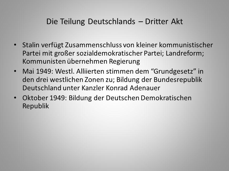 Die Teilung Deutschlands – Dritter Akt