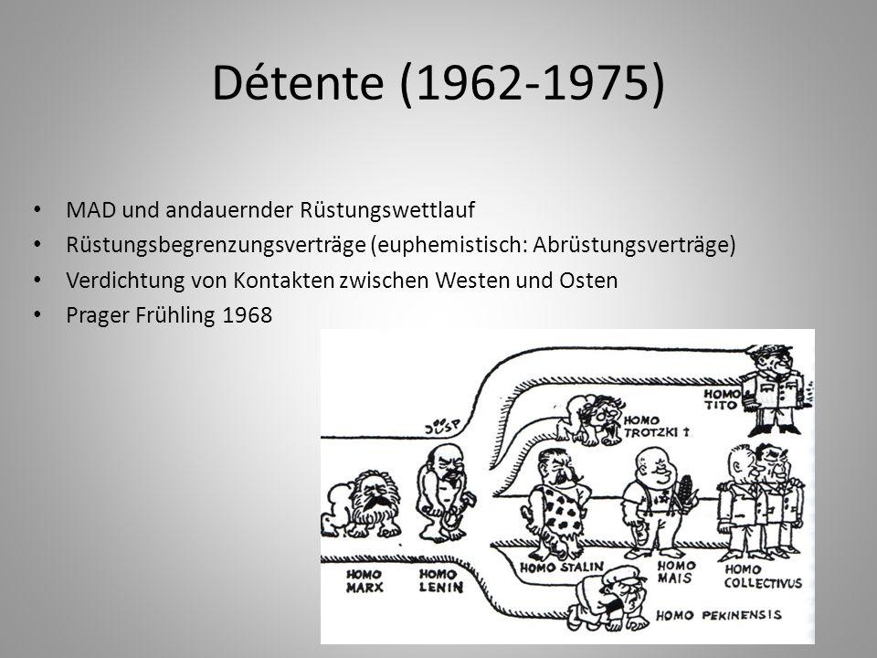 Détente (1962-1975) MAD und andauernder Rüstungswettlauf
