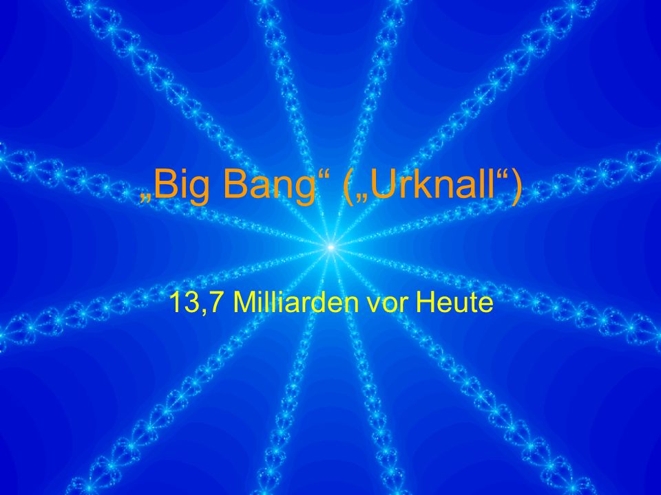 """Big Bang (""Urknall )"
