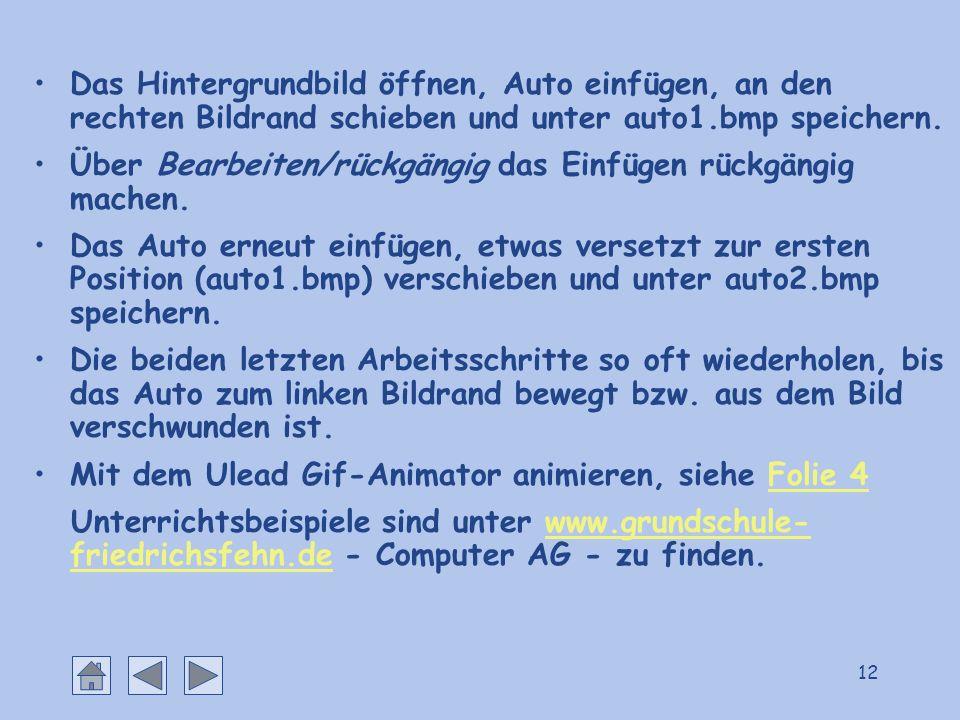 Das Hintergrundbild öffnen, Auto einfügen, an den rechten Bildrand schieben und unter auto1.bmp speichern.