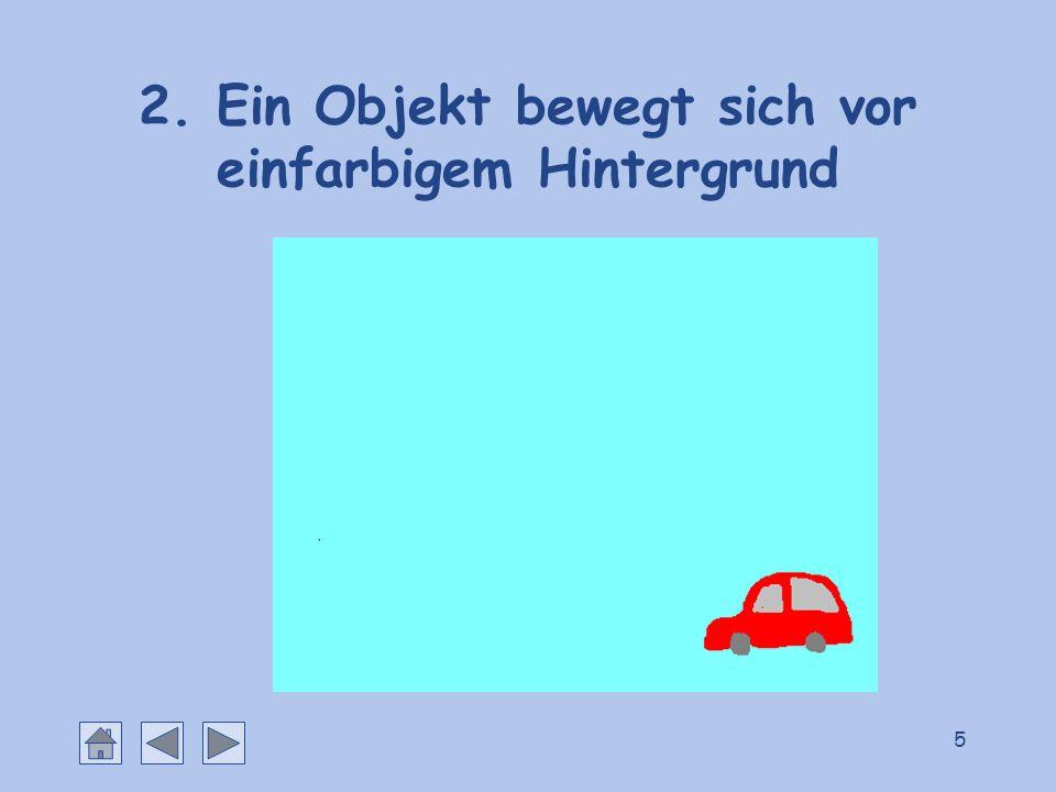 2. Ein Objekt bewegt sich vor einfarbigem Hintergrund