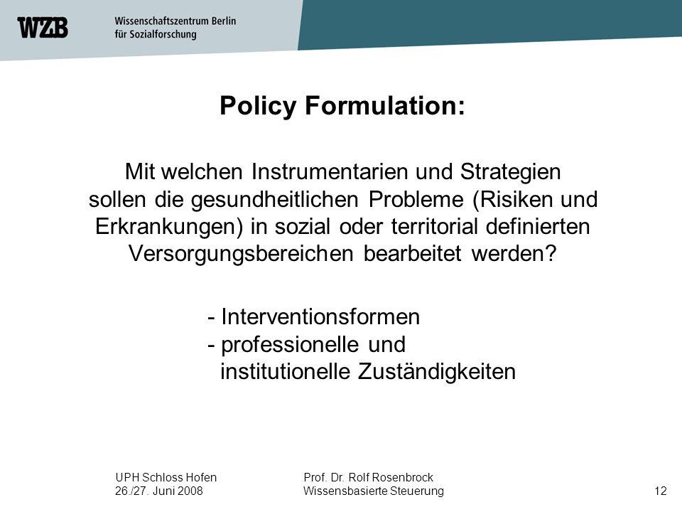 Policy Formulation: Mit welchen Instrumentarien und Strategien sollen die gesundheitlichen Probleme (Risiken und Erkrankungen) in sozial oder territorial definierten Versorgungsbereichen bearbeitet werden