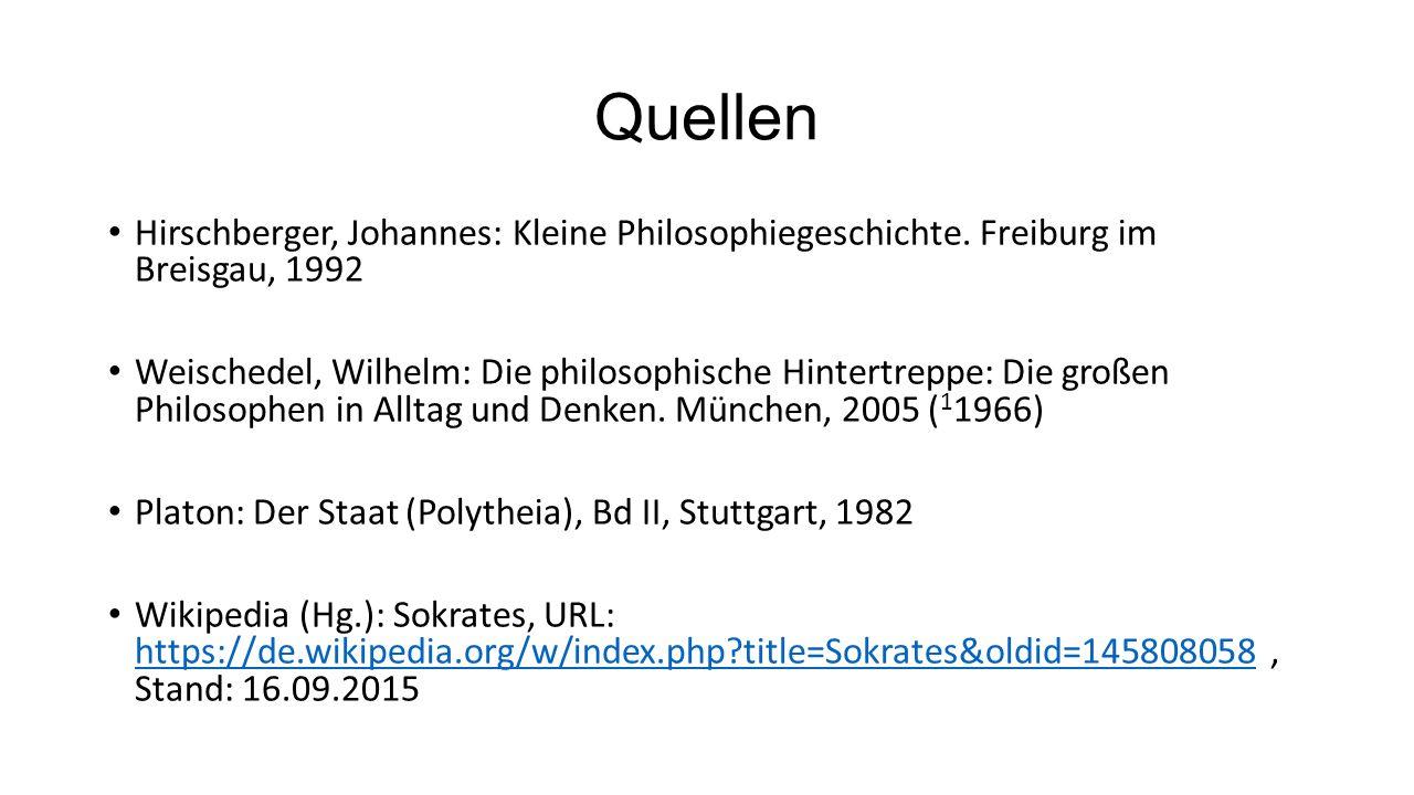 Quellen Hirschberger, Johannes: Kleine Philosophiegeschichte. Freiburg im Breisgau, 1992.