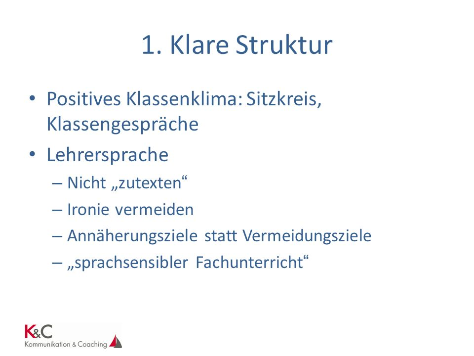 1. Klare Struktur Positives Klassenklima: Sitzkreis, Klassengespräche