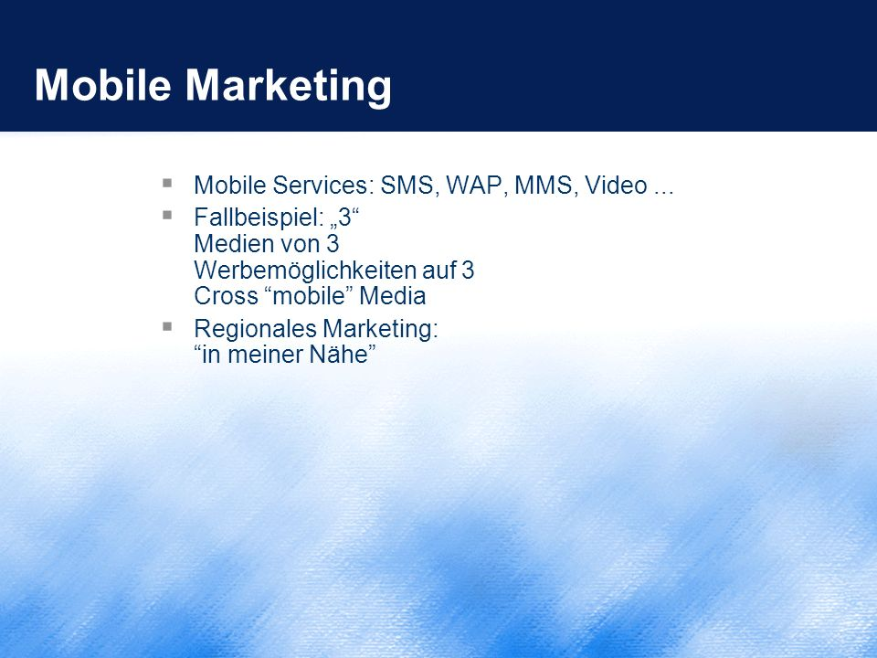 Mobile Marketing Mobile Services: SMS, WAP, MMS, Video ...