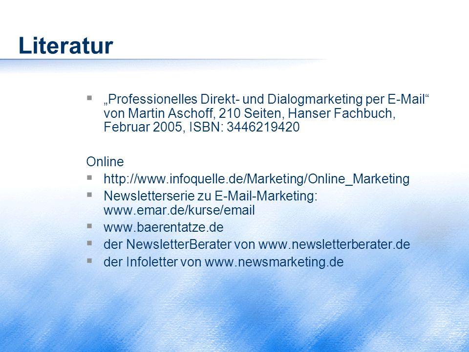 """Literatur """"Professionelles Direkt- und Dialogmarketing per E-Mail von Martin Aschoff, 210 Seiten, Hanser Fachbuch, Februar 2005, ISBN: 3446219420."""