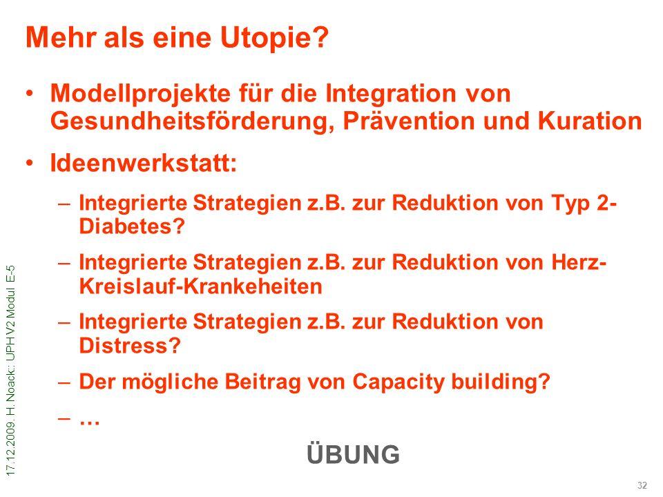 Mehr als eine Utopie Modellprojekte für die Integration von Gesundheitsförderung, Prävention und Kuration.