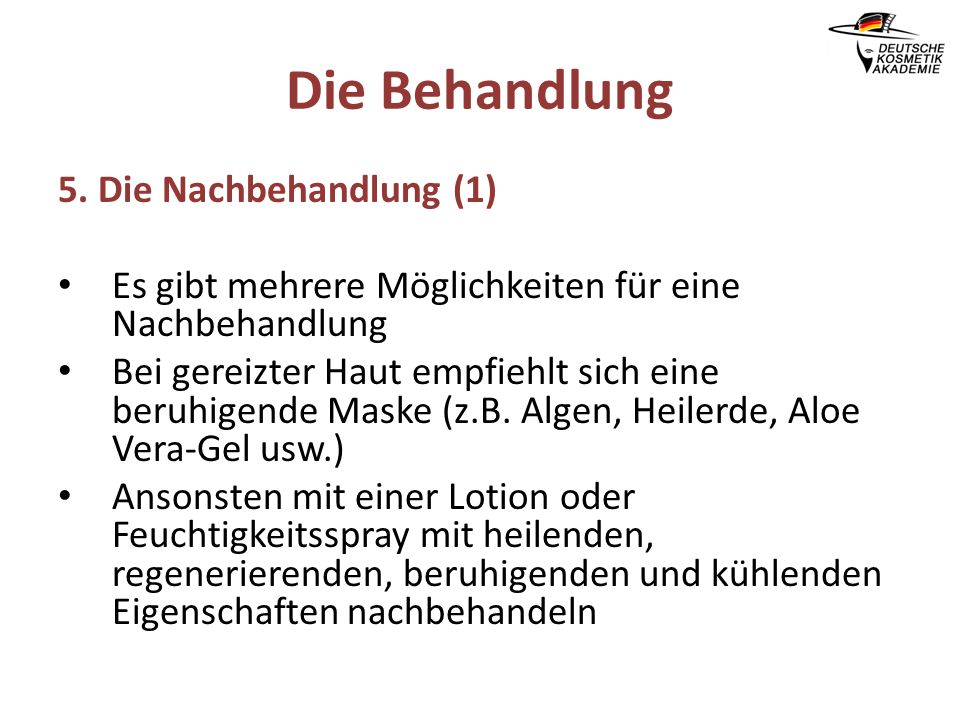 Die Behandlung 5. Die Nachbehandlung (1)