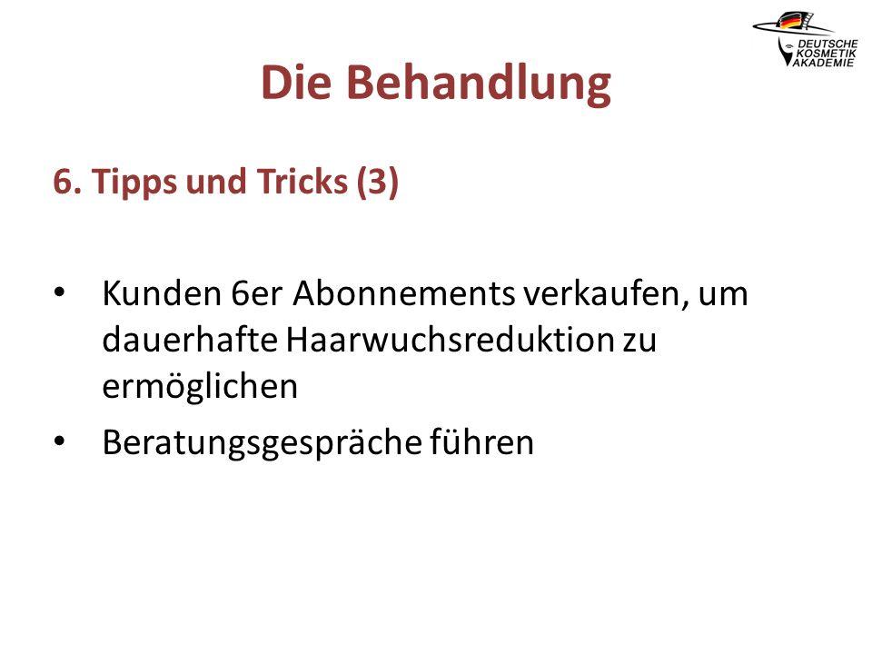 Die Behandlung 6. Tipps und Tricks (3)