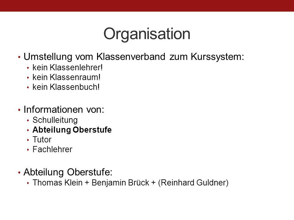 Organisation Umstellung vom Klassenverband zum Kurssystem: