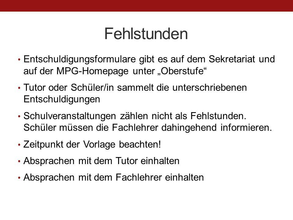 """Fehlstunden Entschuldigungsformulare gibt es auf dem Sekretariat und auf der MPG-Homepage unter """"Oberstufe"""