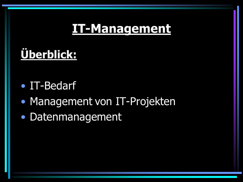 IT-Management Überblick: IT-Bedarf Management von IT-Projekten