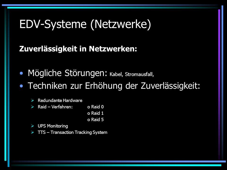 EDV-Systeme (Netzwerke) Zuverlässigkeit in Netzwerken: