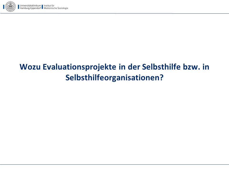 Wozu Evaluationsprojekte in der Selbsthilfe bzw