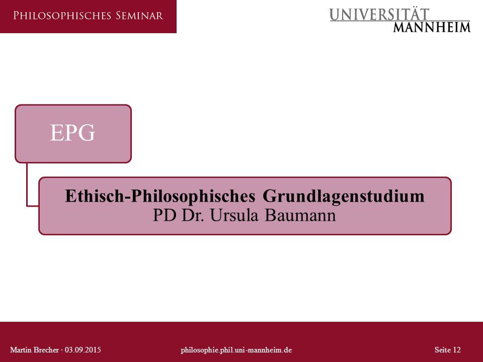 Ethisch-Philosophisches Grundlagenstudium PD Dr. Ursula Baumann