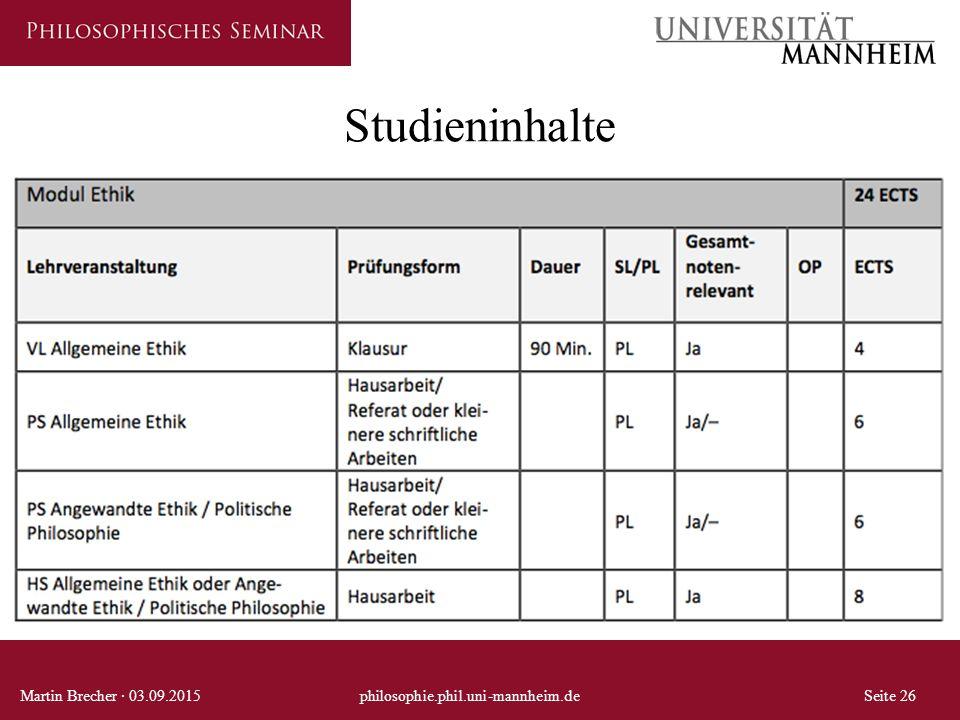 Studieninhalte Martin Brecher · 03.09.2015 philosophie.phil.uni-mannheim.de Seite 26