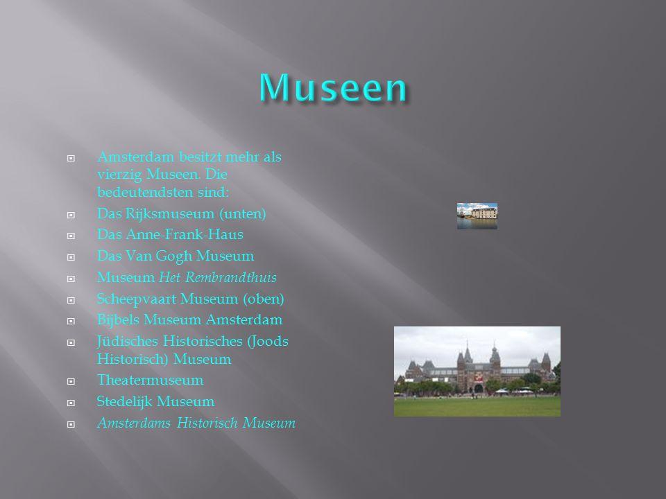 Museen Amsterdam besitzt mehr als vierzig Museen. Die bedeutendsten sind: Das Rijksmuseum (unten) Das Anne-Frank-Haus.