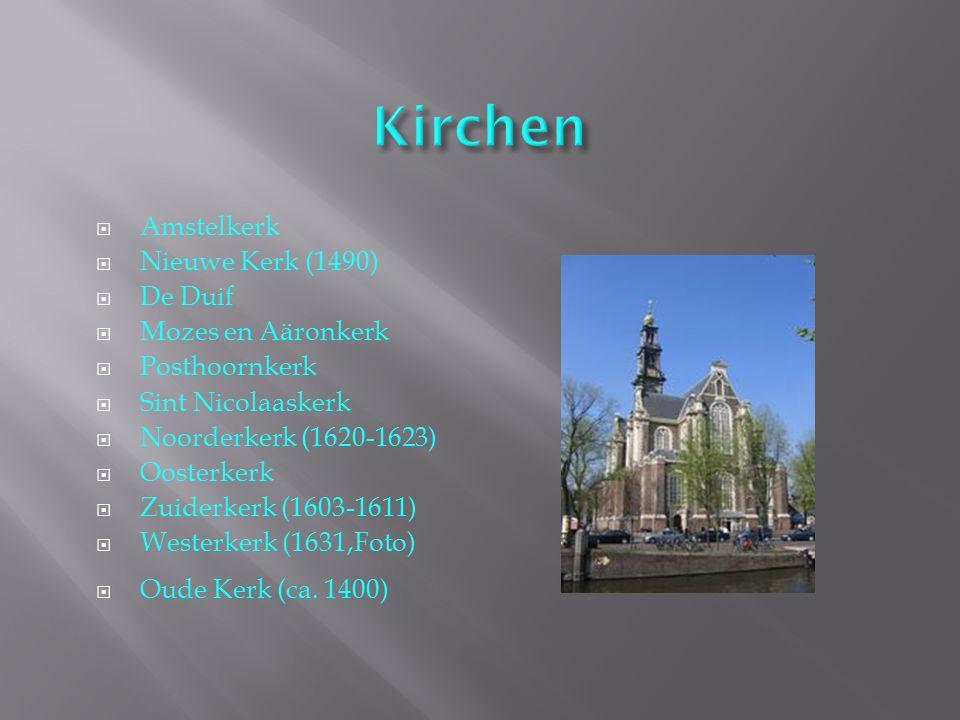 Kirchen Amstelkerk Nieuwe Kerk (1490) De Duif Mozes en Aäronkerk