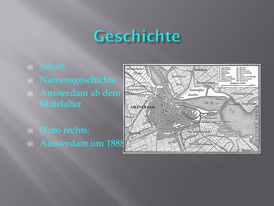 Geschichte Inhalt: Namensgeschichte Amsterdam ab dem Mittelalter