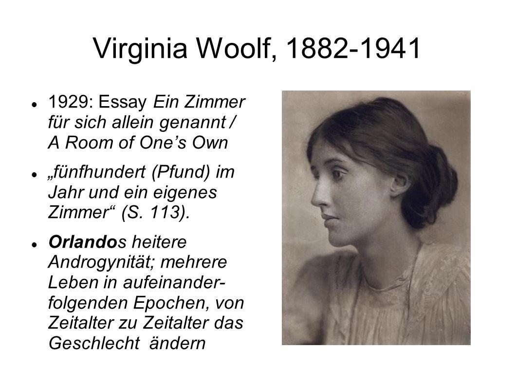 Virginia Woolf, 1882-1941 1929: Essay Ein Zimmer für sich allein genannt / A Room of One's Own.
