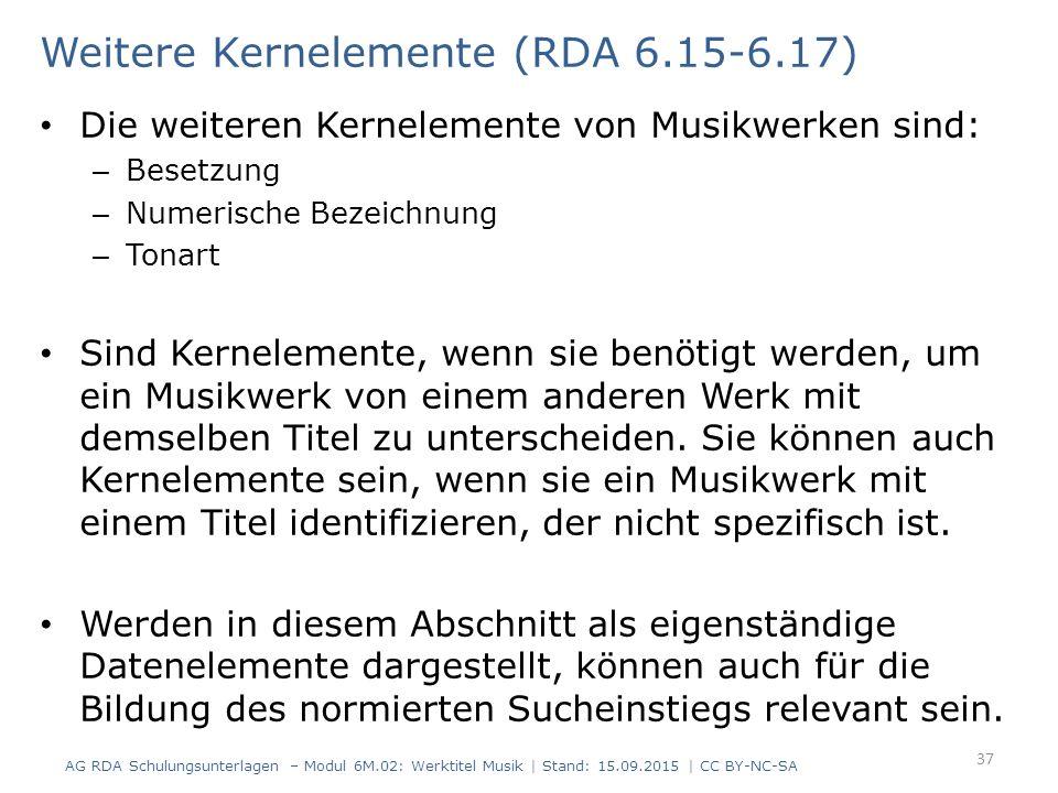 Weitere Kernelemente (RDA 6.15-6.17)