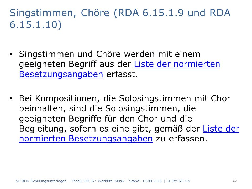 Singstimmen, Chöre (RDA 6.15.1.9 und RDA 6.15.1.10)