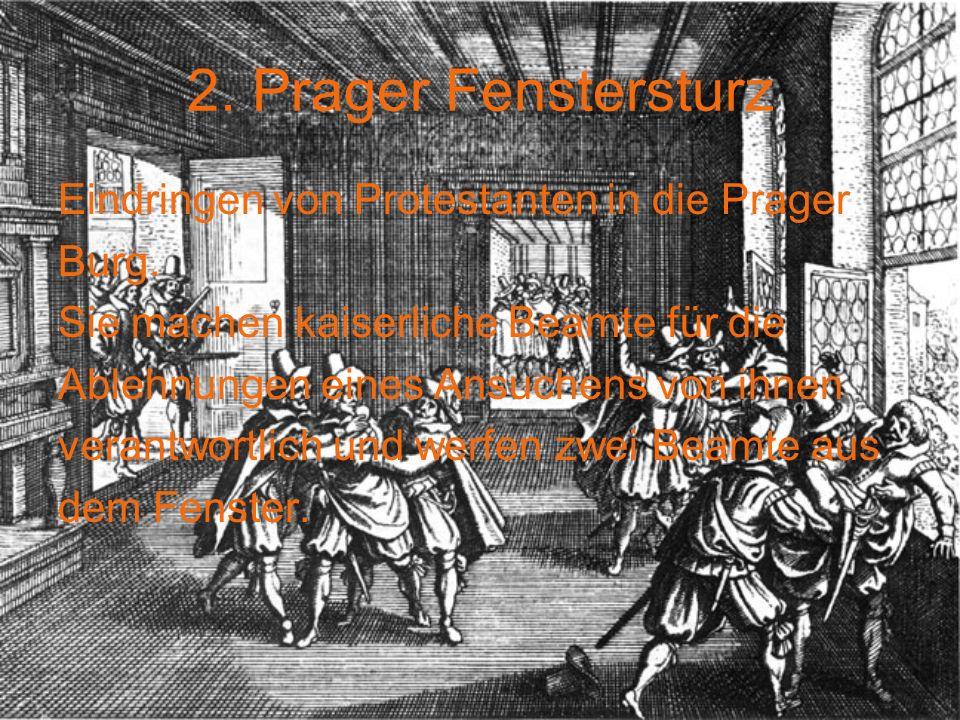 2. Prager Fenstersturz Eindringen von Protestanten in die Prager Burg.