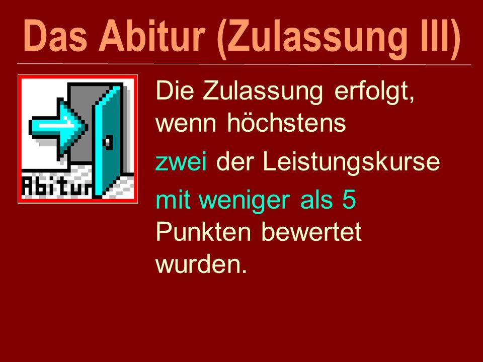 Das Abitur (Zulassung III)