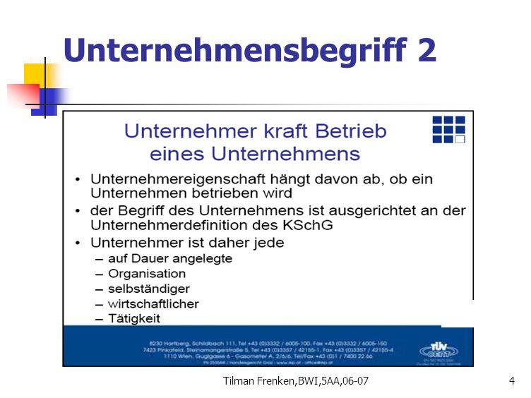 Unternehmensbegriff 2 Tilman Frenken,BWI,5AA,06-07