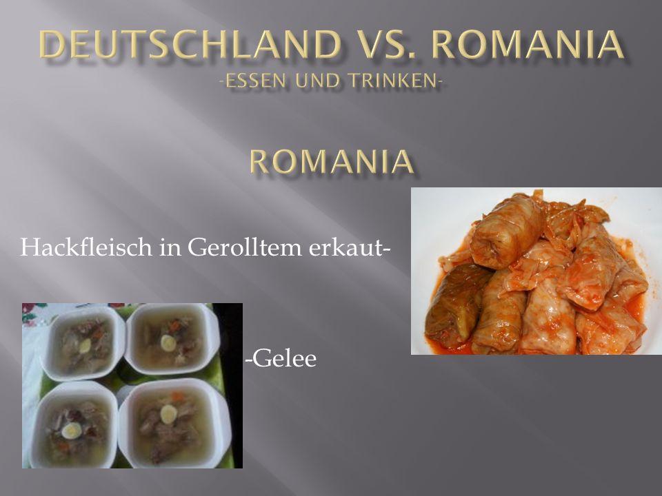 Deutschland vs. Romania -essen und trinken- Romania