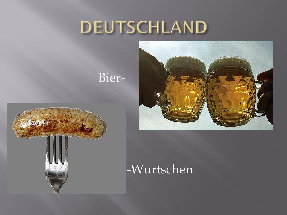 DEUTSCHLAND Bier- -Wurtschen