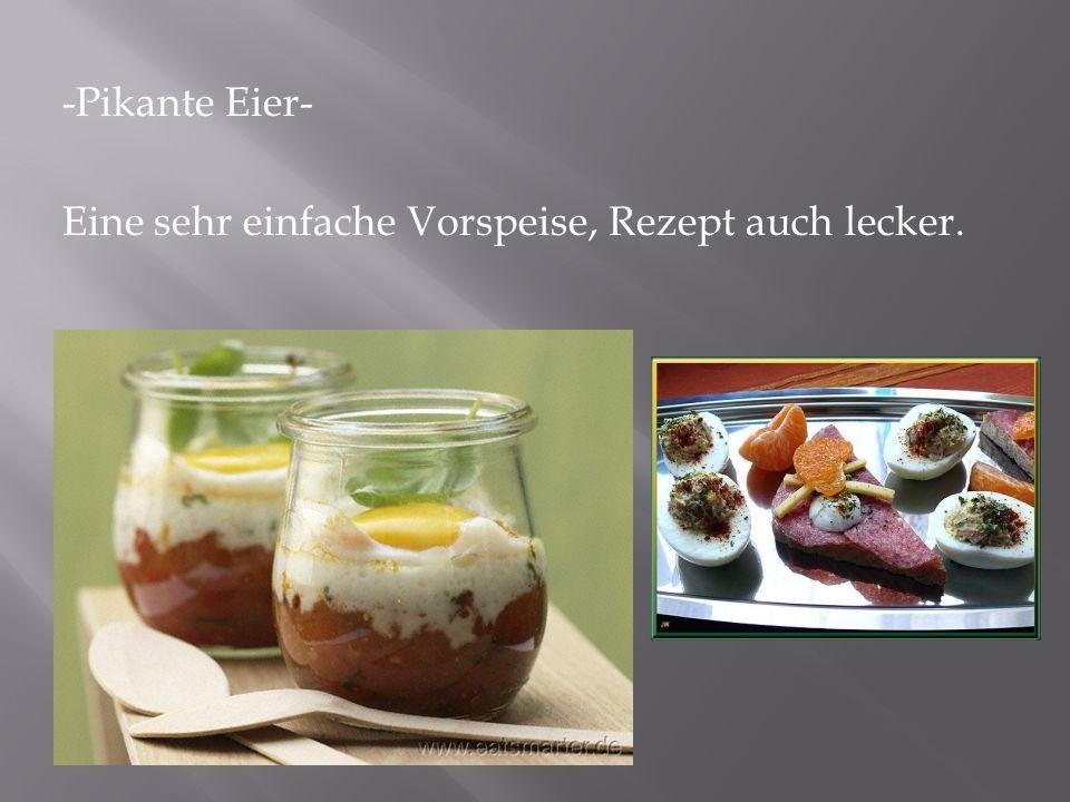 -Pikante Eier- Eine sehr einfache Vorspeise, Rezept auch lecker.