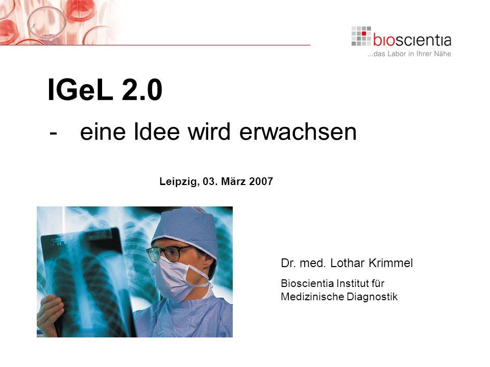 IGeL 2.0 eine Idee wird erwachsen Dr. med. Lothar Krimmel