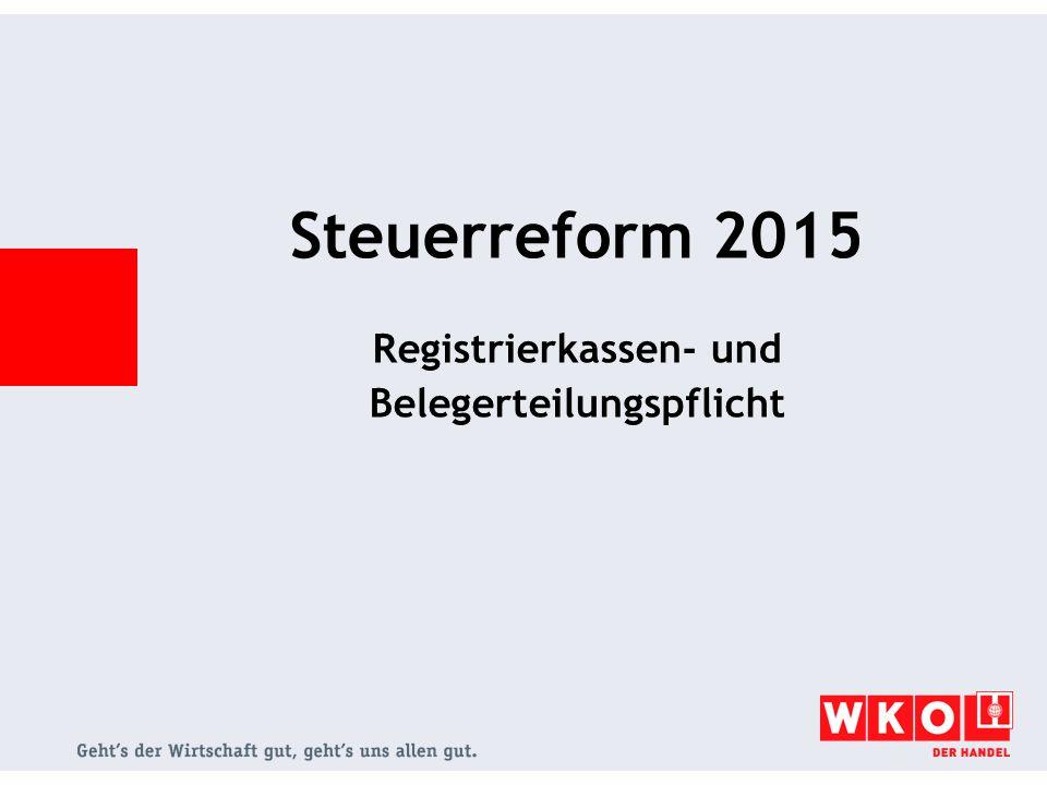 Steuerreform 2015 Registrierkassen- und Belegerteilungspflicht
