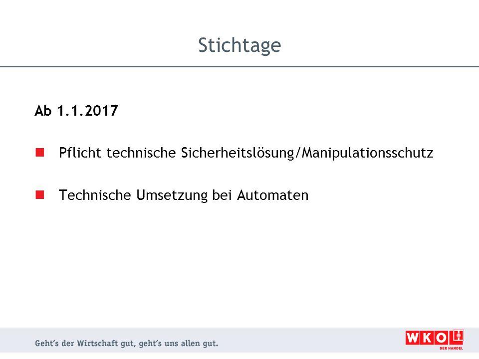 Stichtage Ab 1.1.2017. Pflicht technische Sicherheitslösung/Manipulationsschutz.