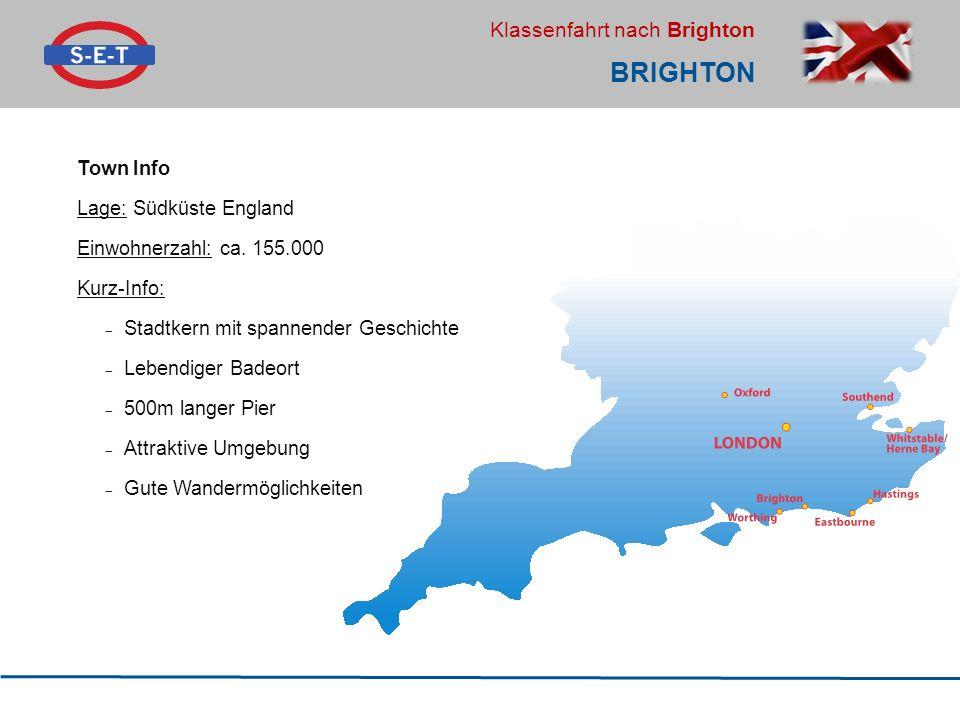 Brighton Town Info Lage: Südküste England Einwohnerzahl: ca. 155.000